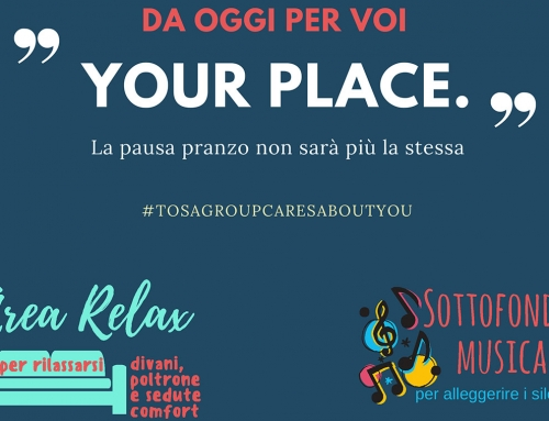 "We finally have ""Your Place"", a space dedicated to TOSA GROUP people"